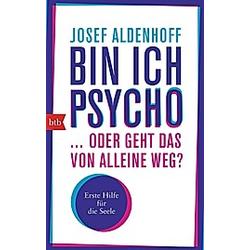 Bin ich psycho ... oder geht das von alleine weg?. Josef Aldenhoff  - Buch