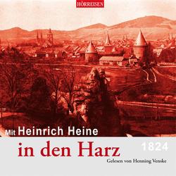 Mit Herinrich Heine in den Harz als Hörbuch CD von Heinrich Heine