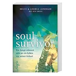 Soul Survivor. Bruce Leininger  Andrea Leininger  - Buch