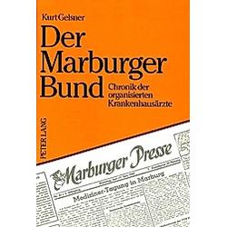 Der Marburger Bund. Kurt Gelsner  - Buch