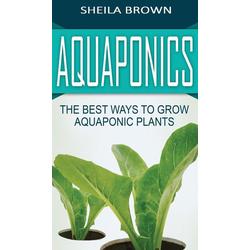 Aquaponics als Buch von Sheila Brown