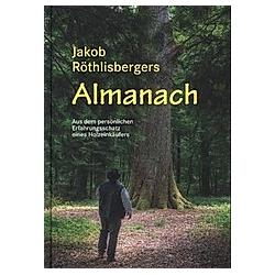 Jakob Röthlisbergers Almanach. Jakob Röthlisberger  - Buch