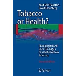 Tobacco or Health?. David A. Groneberg  Knut-Olaf Haustein  - Buch