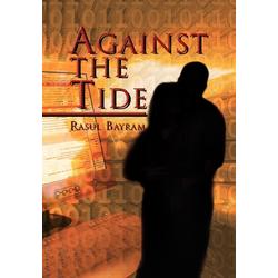 Against the Tide als Buch von Rasul Bayram