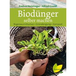 Biodünger selber machen: eBook von Alfred Grand/ Andrea Heistinger