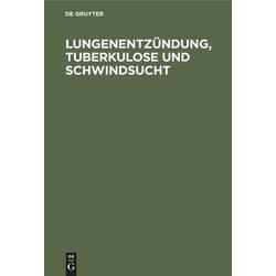 Lungenentzündung Tuberkulose und Schwindsucht als Buch von