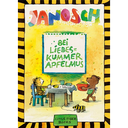 Bei Liebeskummer Apfelmus: Buch von Janosch