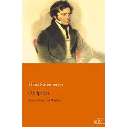 Grillparzer als Buch von Hans Sittenberger