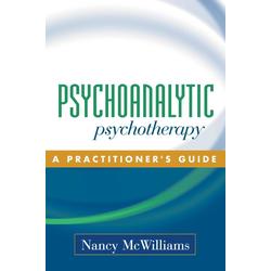 Psychoanalytic Psychotherapy: eBook von Nancy Mcwilliams