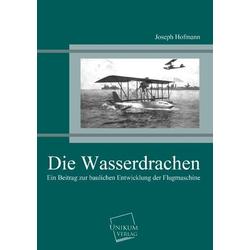 Die Wasserdrachen als Buch von Joseph Hofmann