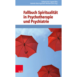 Fallbuch Spiritualität in Psychotherapie und Psychiatrie: Buch von