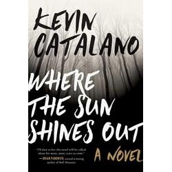 Where the Sun Shines Out: eBook von Kevin Catalano