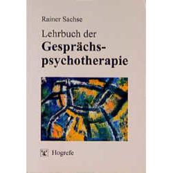 Lehrbuch der Gesprächspsychotherapie: Buch von Rainer Sachse