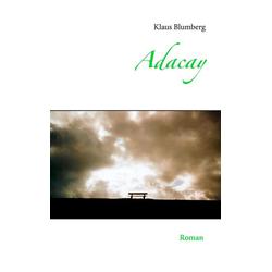 Adacay als Buch von Klaus Blumberg