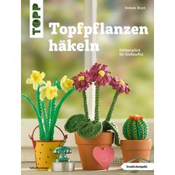 Topfpflanzen häkeln: eBook von Stefanie Brych