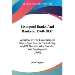Liverpool Banks And Bankers 1760-1837 als Taschenbuch von John Hughes