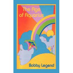 The Age of Aquarius als Buch von Bobby Legend