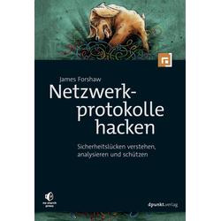 Netzwerkprotokolle hacken als Buch von James Forshaw
