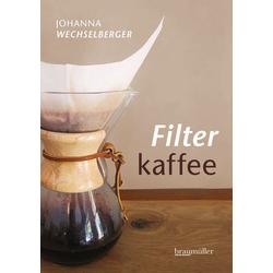 Filterkaffee als Buch von Johanna Wechselberger