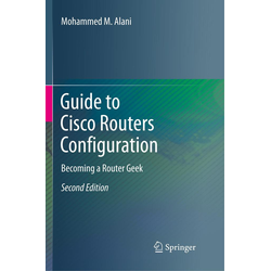 Guide to Cisco Routers Configuration als Buch von Mohammed M. Alani