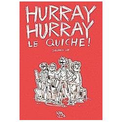 Hurray Hurray Le Quiche!. Johannes Lott  - Buch