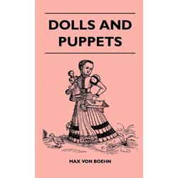 Dolls And Puppets als Buch von Max Von Boehn
