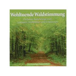 Naturgeräusche - Wohltuende Waldstimmung (CD)