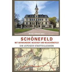 Schönefeld mit Abtnaundorf Neustadt und Neuschönefeld als Buch von