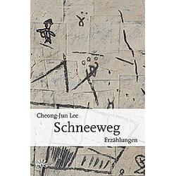 Lee  C: Schneeweg. Cheong-Jun Lee  - Buch