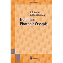 Nonlinear Photonic Crystals. R. E. Slusher  - Buch