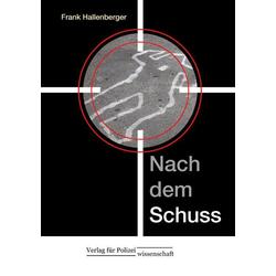 Nach dem Schuss als Buch von Frank Hallenberger
