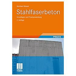 Stahlfaserbeton. Bernhard Wietek  - Buch
