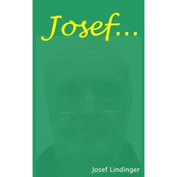 Josef ... als Buch von Josef Lindinger