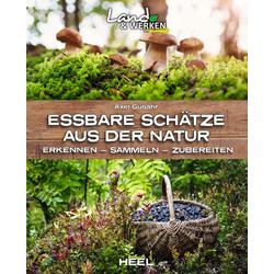Essbare Schätze aus der Natur: eBook von Axel Gutjahr