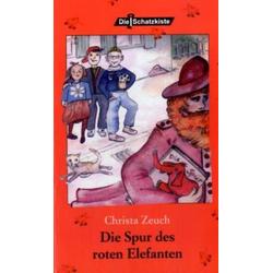 Die Spur des roten Elefanten: Buch von Christa Zeuch