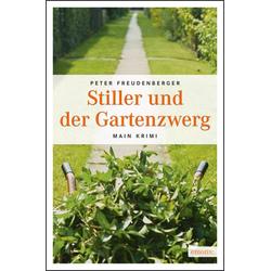 Stiller und der Gartenzwerg als Taschenbuch von Peter Freudenberger