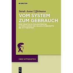 Vom System zum Gebrauch. Sarah A. Uffelmann  - Buch