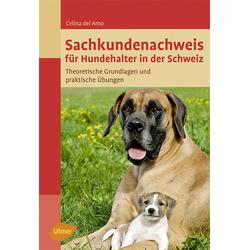 Sachkundenachweis für Hundehalter in der Schweiz als Buch von Celina del Amo/ Celina Del Amo