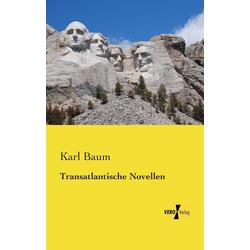 Transatlantische Novellen als Buch von Karl Baum