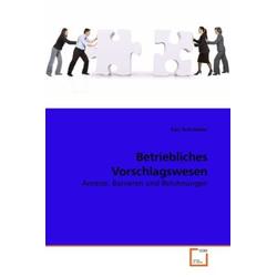 Betriebliches Vorschlagswesen als Buch von Karl Schindelar