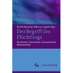 Der Begriff des Flüchtlings; . - Buch