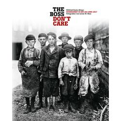 The boss don't care. Kinderarbeit in den USA 1908-1917 als Buch von