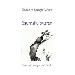 Baumskulpturen als Buch von Eleonore Stängle-Worel