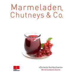Marmeladen Chutneys & Co.: eBook von ZS-Team