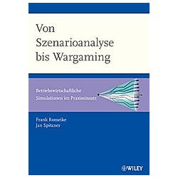Von Szenarioanalyse bis Wargaming. Frank Romeike  Jan Spitzner  - Buch
