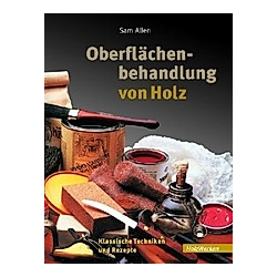 Oberflächenbehandlung von Holz. Sam Allen  - Buch