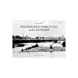 Spaziergang durch das alte Hitdorf. Astrid Behrendt  - Buch