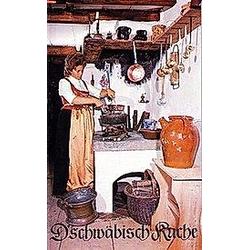 D' schwäbisch' Kuche. Aegidius Kolb  Leonhard Lidel  - Buch