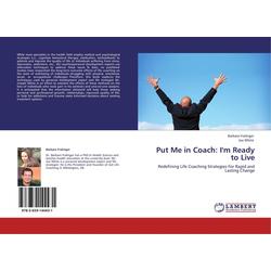 Put Me in Coach: I'm Ready to Live als Buch von Barbara Fralinger/ Joe White