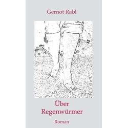 Über Regenwürmer als Buch von Gernot Rabl